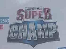 2020年12月20日泰拳超级冠军赛 - 对阵[视频] Muay Thai Super Champ