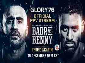 2020年12月20日GLORY荣耀格斗76期 - 直播[视频] Badr vs. Benny